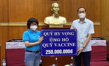 Quỹ Hy vọng ủng hộ 250 triệu vào Quỹ vaccine phòng Covid-19